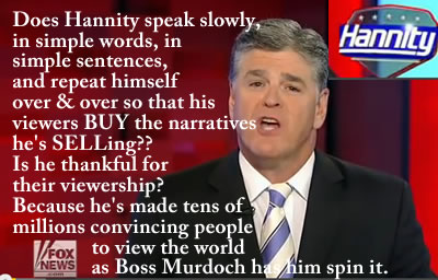 half wit hannity half truth hannity tonight on fox hannity show tonite
